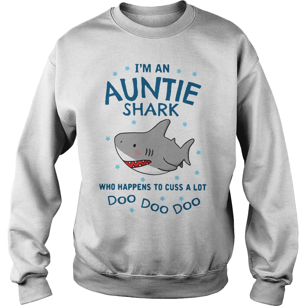 I'm an auntie shark who happens to cuss a lot doo doo doo Sweater