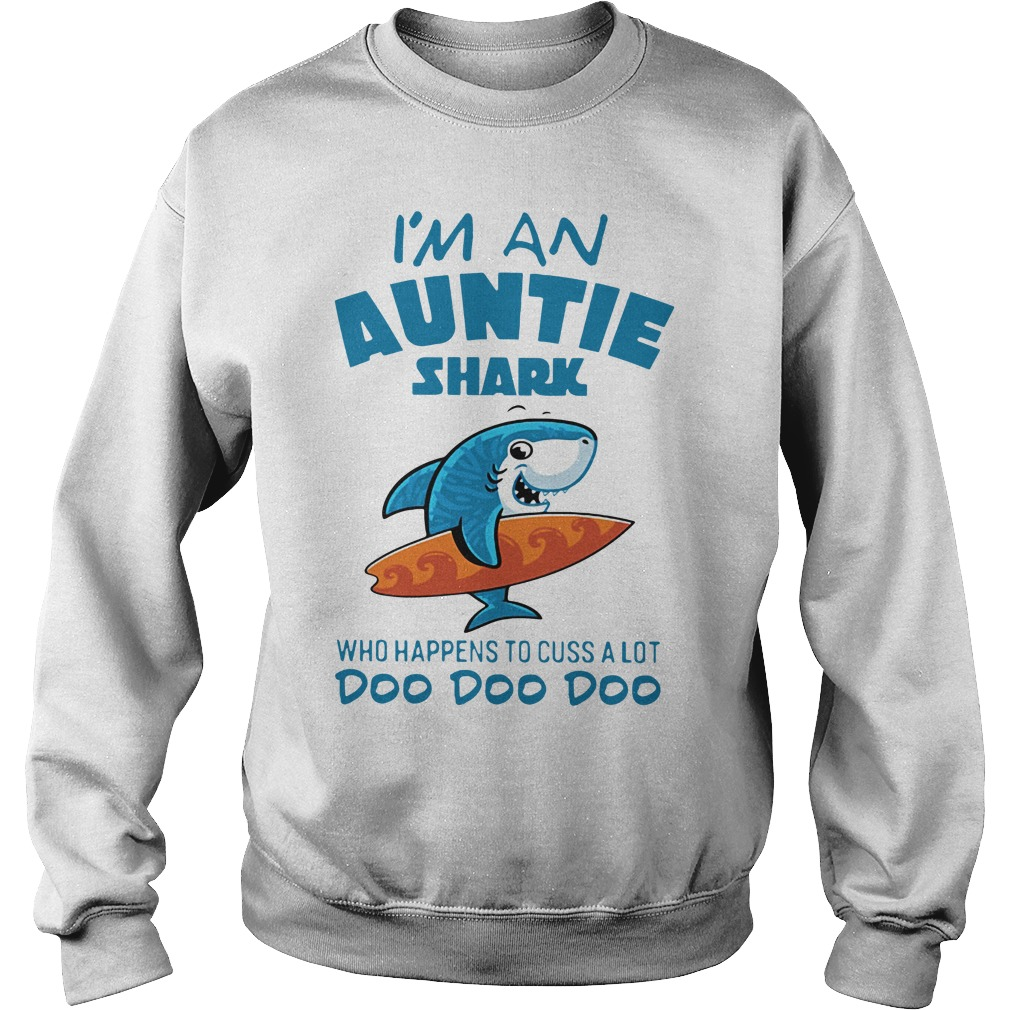 I'm an Auntie shark windsurfing who happens to cuss a lot doo doo Sweater