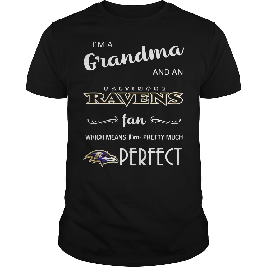 I'm a grandma and an Baltimore Ravens fan which means I'm pretty Guys Shirt