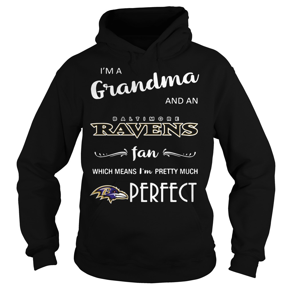 I'm a grandma and an Baltimore Ravens fan which means I'm pretty Hoodie