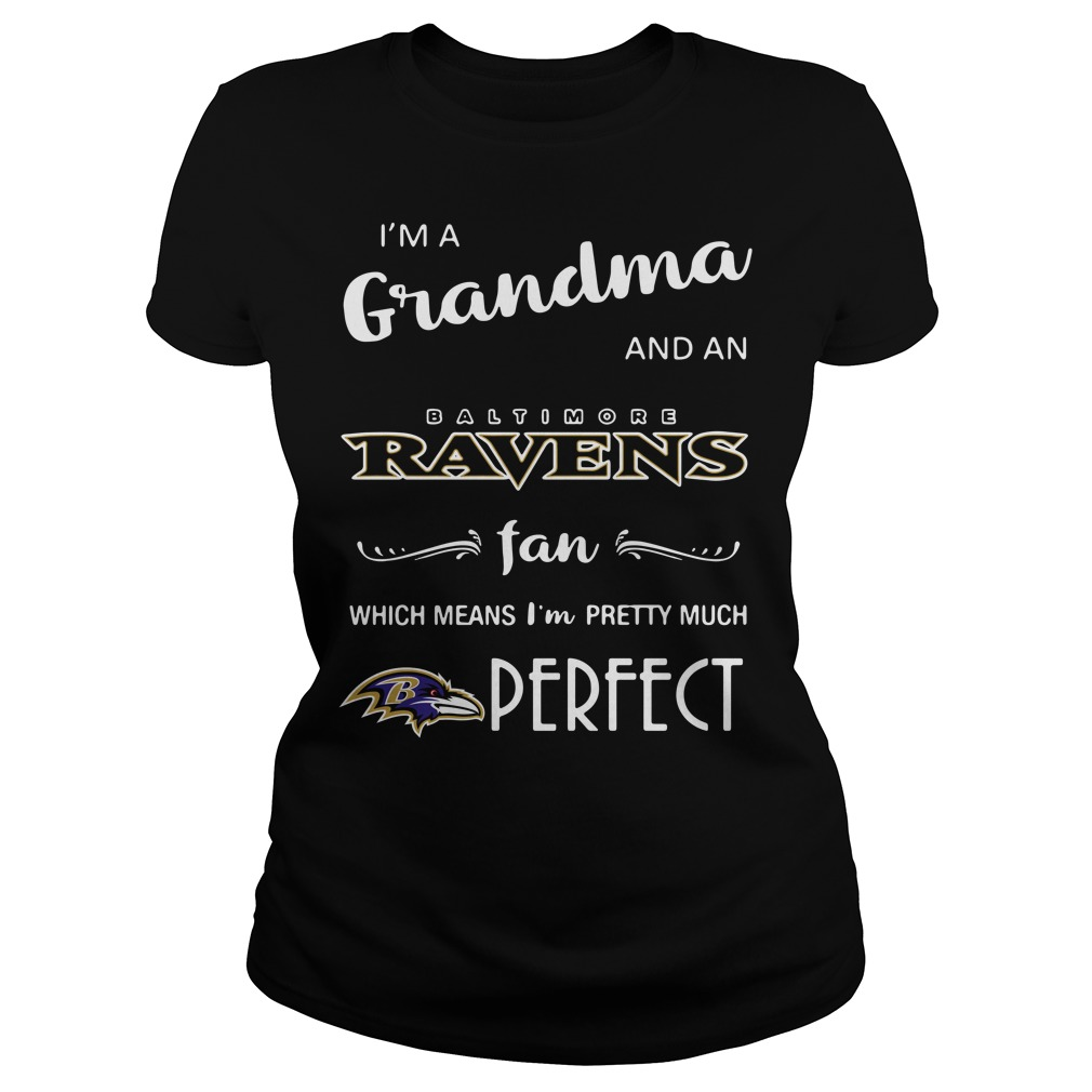 I'm a grandma and an Baltimore Ravens fan which means I'm pretty Ladies Tee