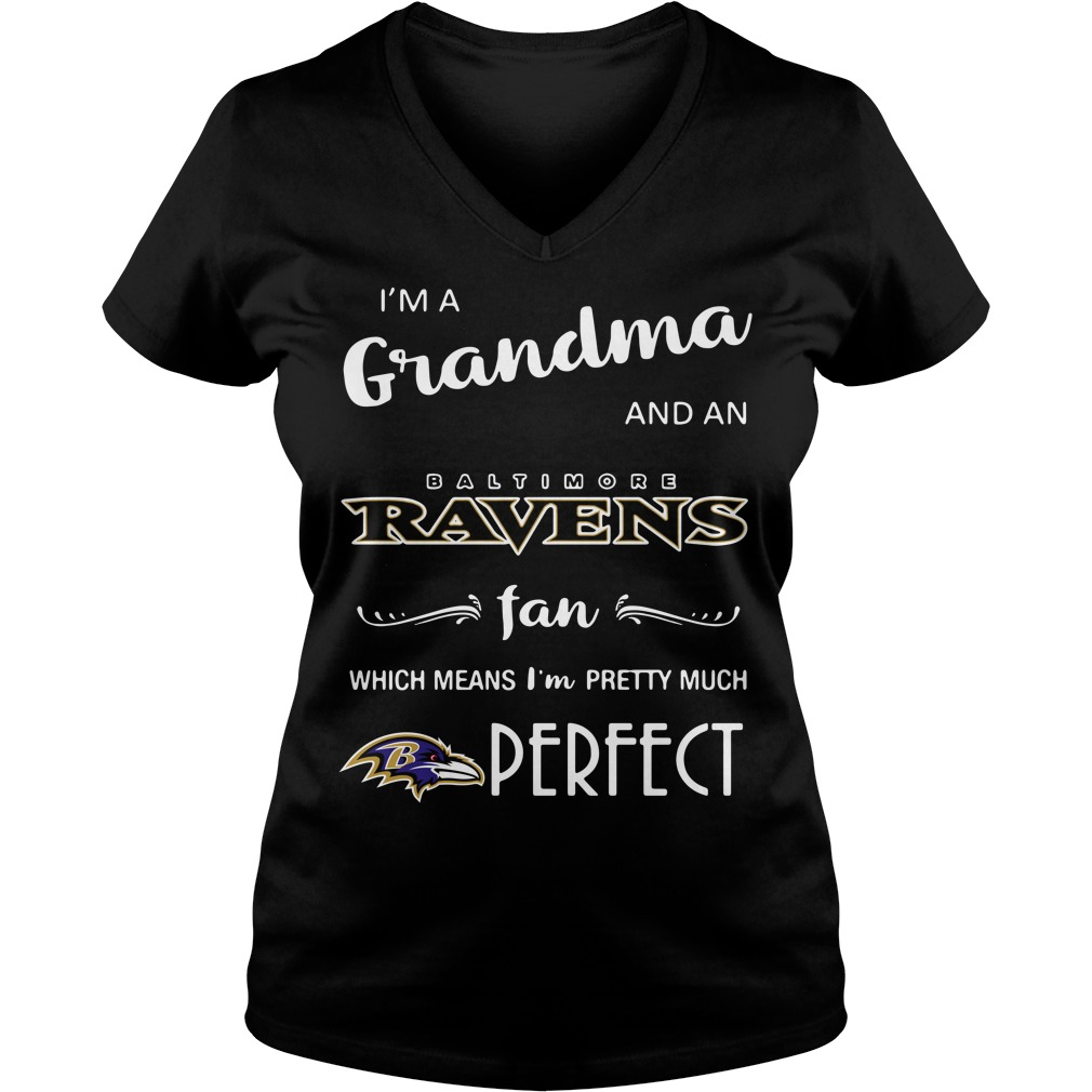 I'm a grandma and an Baltimore Ravens fan which means I'm pretty V-neck T-shirt