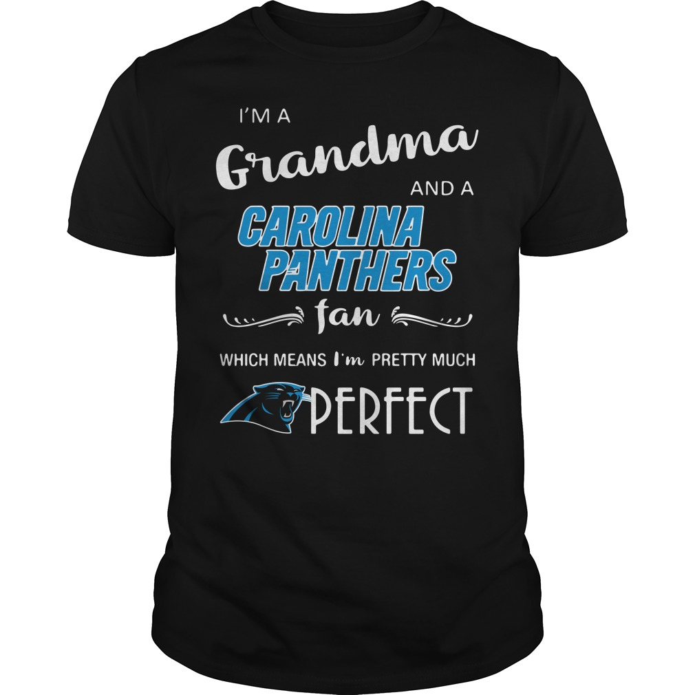 I'm a grandma and a Carolina Panthers fan which means I'm pretty Guys Shirt
