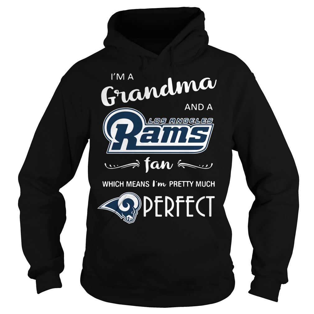 I'm a grandma and a Los Angeles Rams fan which means I'm pretty Hoodie