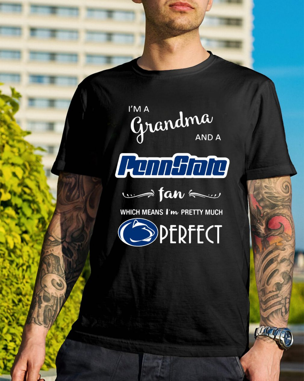 I'm a grandma and a Penn State fan which means I'm pretty shirt