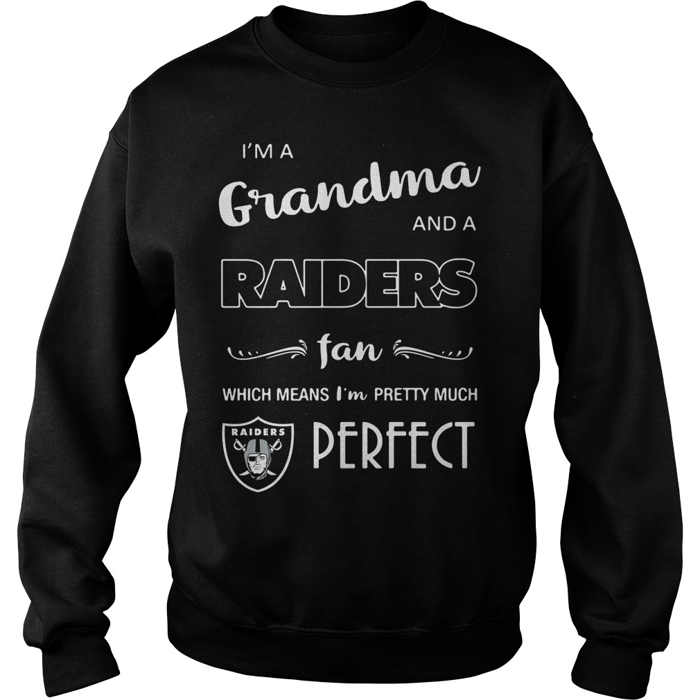 I'm a grandma and a Raiders fan which means I'm pretty much perfect Sweater