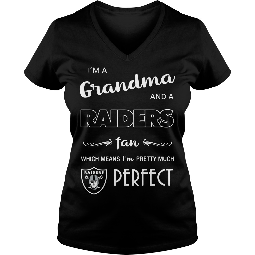 I'm a grandma and a Raiders fan which means I'm pretty much perfect V-neck T-shirt