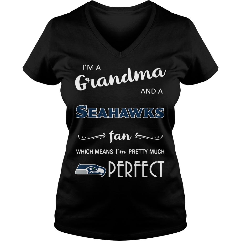 I'm a grandma and a Seahawks fan which means I'm pretty V-neck T-shirt