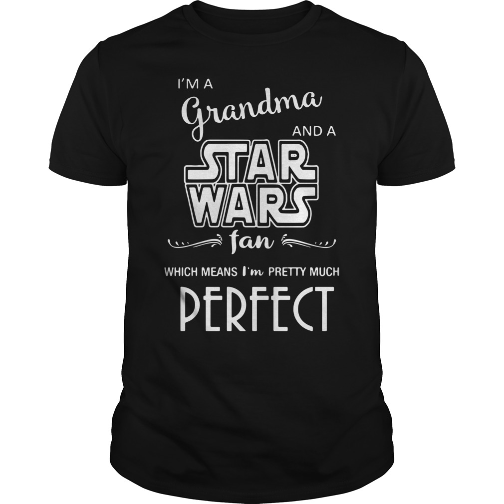 I'm a grandma and a Star Wars fan which means I'm pretty Guys Shirt
