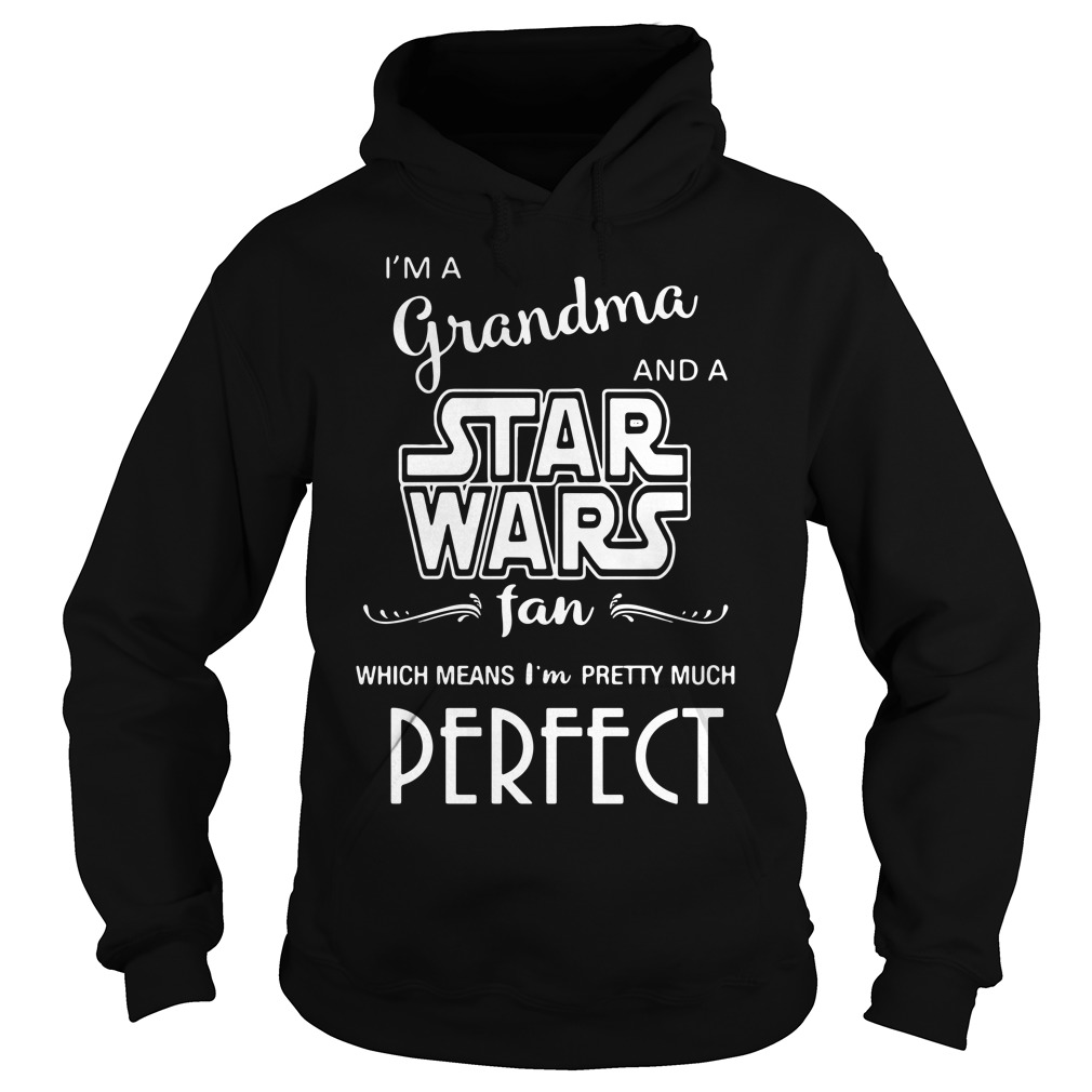 I'm a grandma and a Star Wars fan which means I'm pretty Hoodie