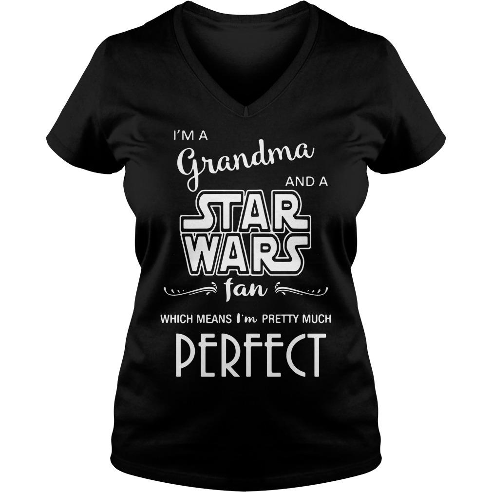 I'm a grandma and a Star Wars fan which means I'm pretty V-neck T-shirt