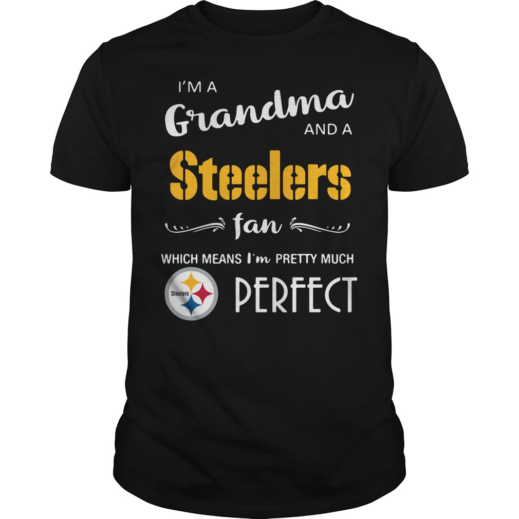 I'm a grandma and a Steelers fan which means I'm pretty Guys Shirt