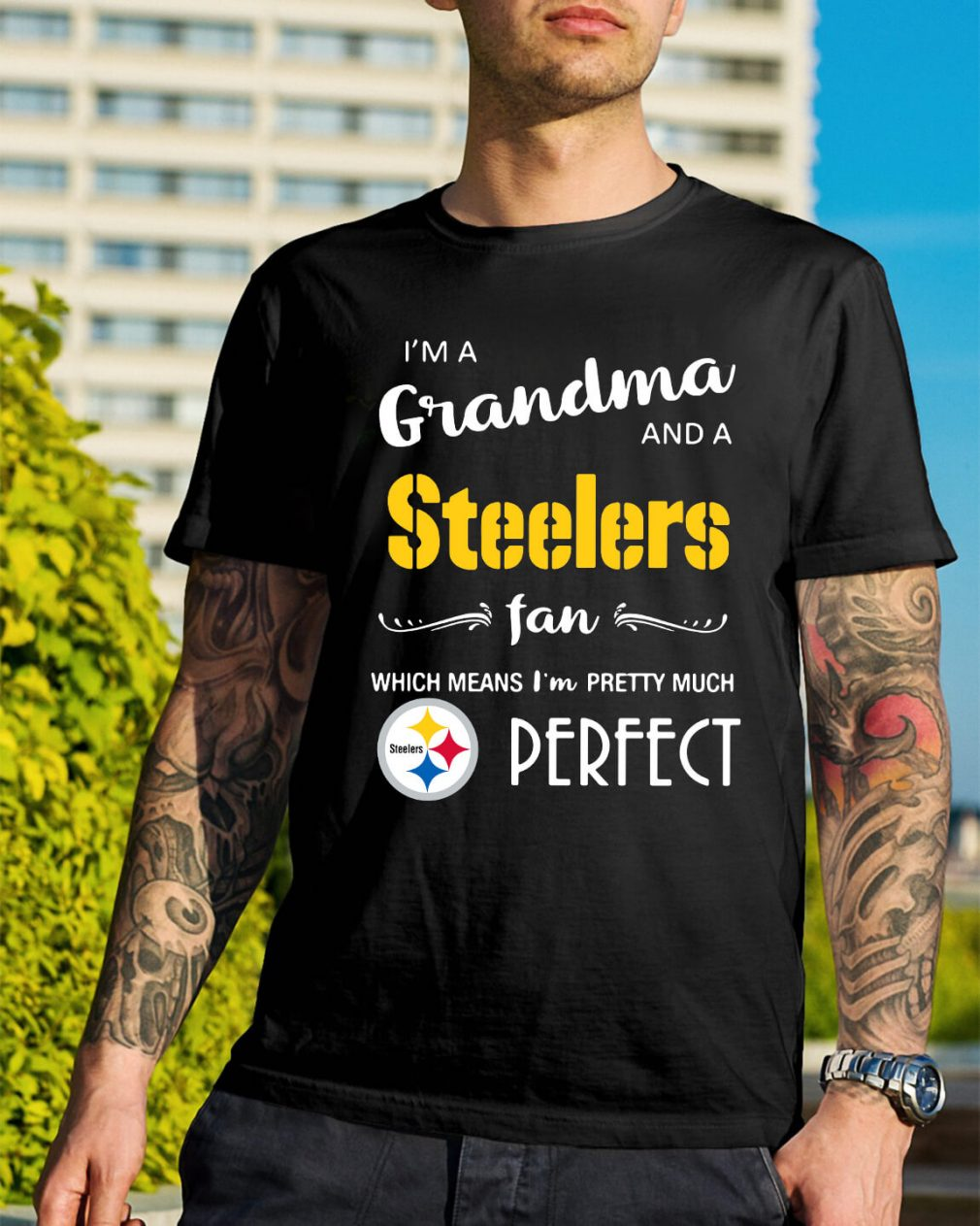 I'm a grandma and a Steelers fan which means I'm pretty shirt