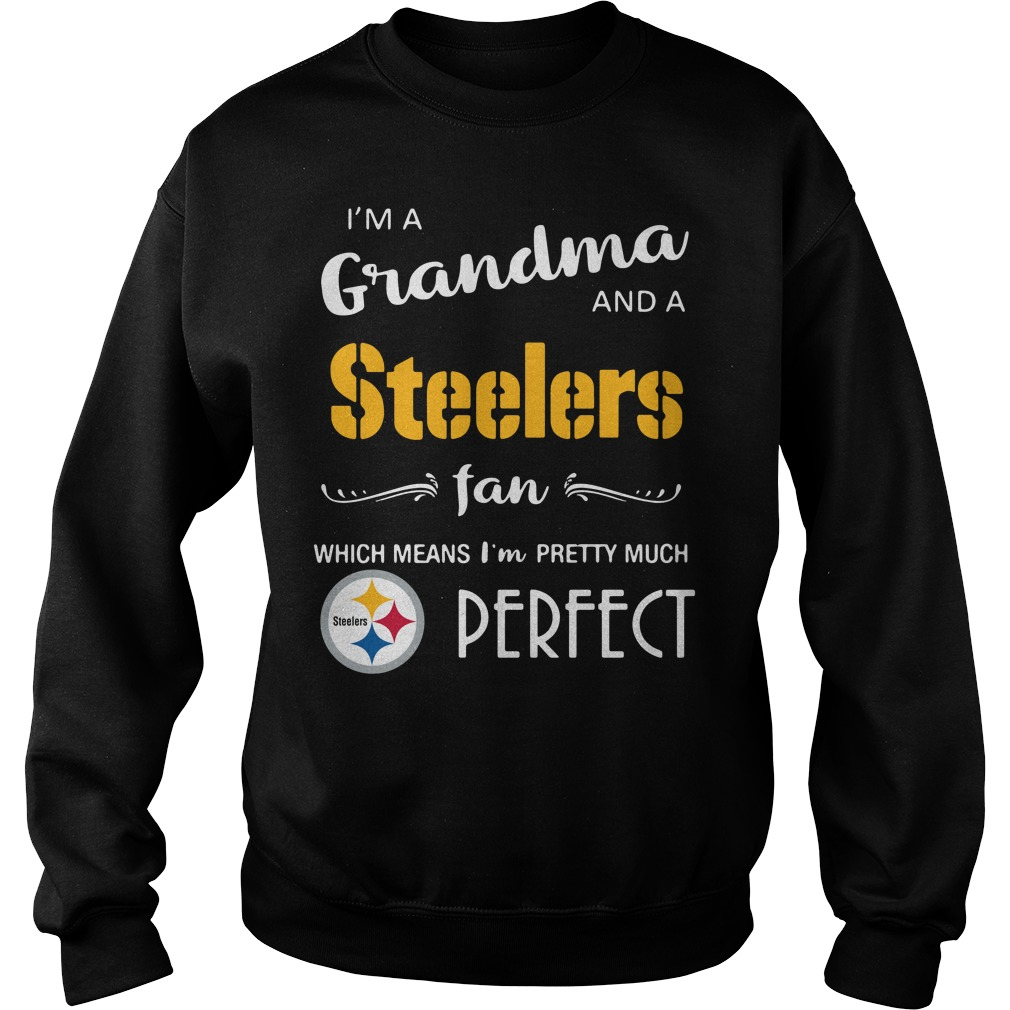 I'm a grandma and a Steelers fan which means I'm pretty Sweater