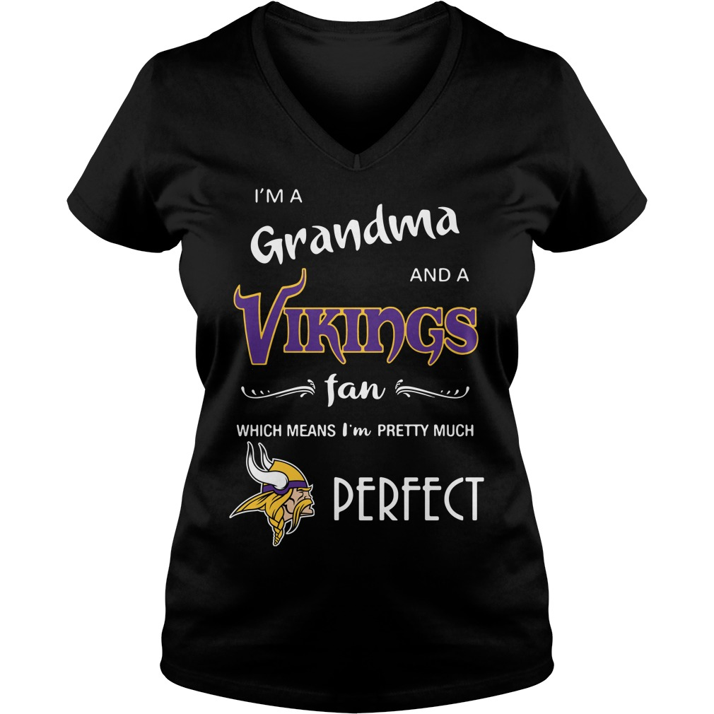 I'm a grandma and a Vikings fan which means I'm pretty much perfect V-neck T-shirt