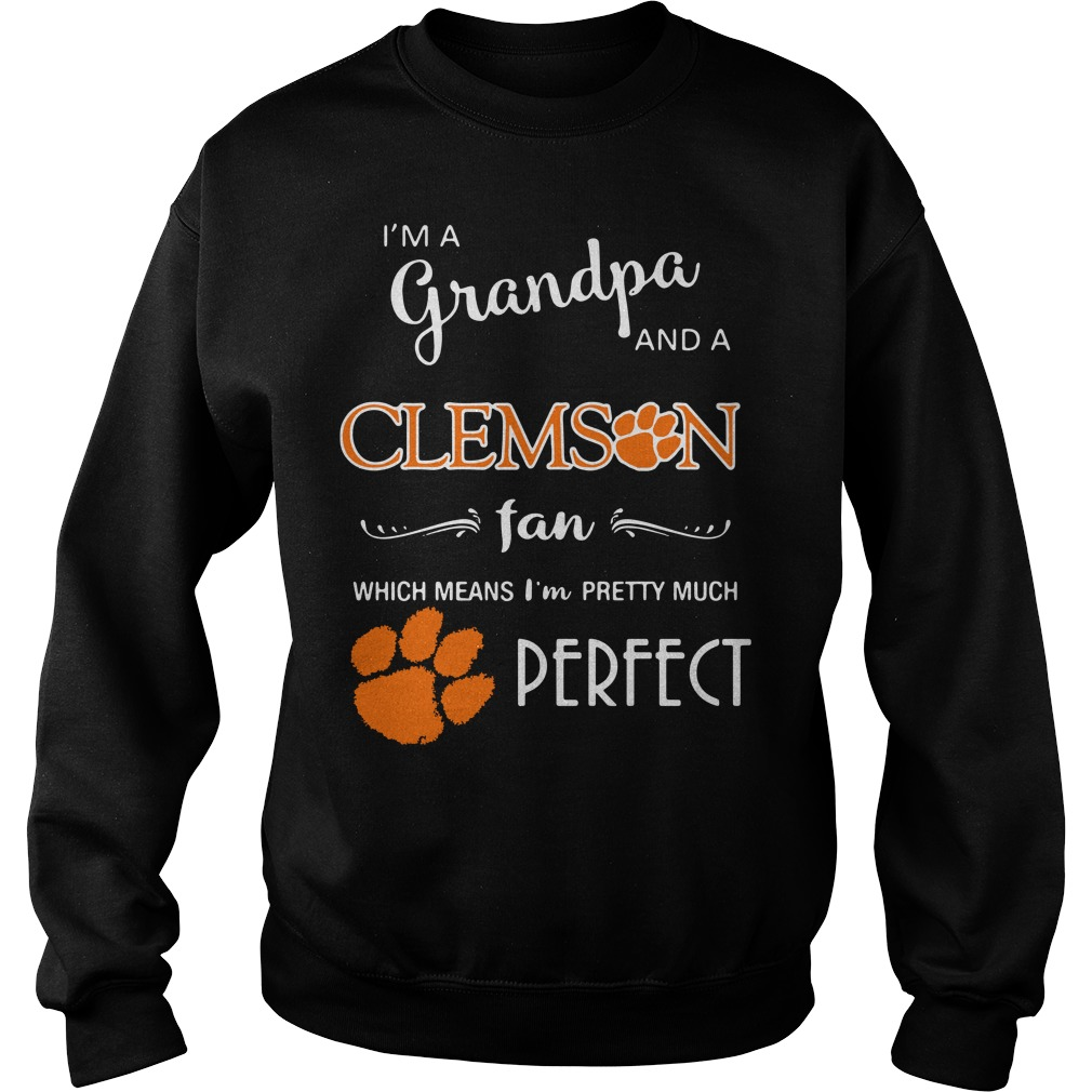I'm a grandpa and a Clemson Tigers fan which means I'm pretty Sweater