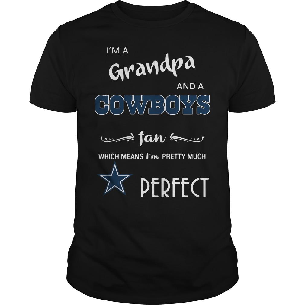 I'm a grandpa and a Dallas Cowboys fan which means I'm pretty Guys shirt