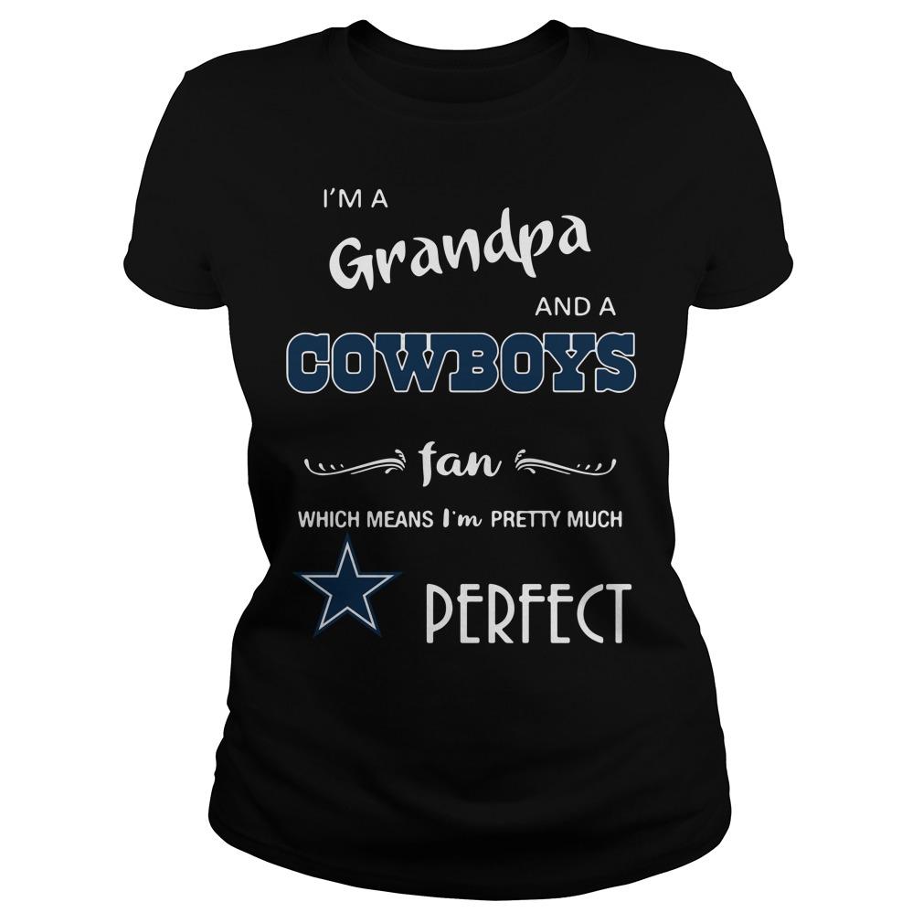 I'm a grandpa and a Dallas Cowboys fan which means I'm pretty Ladies tee