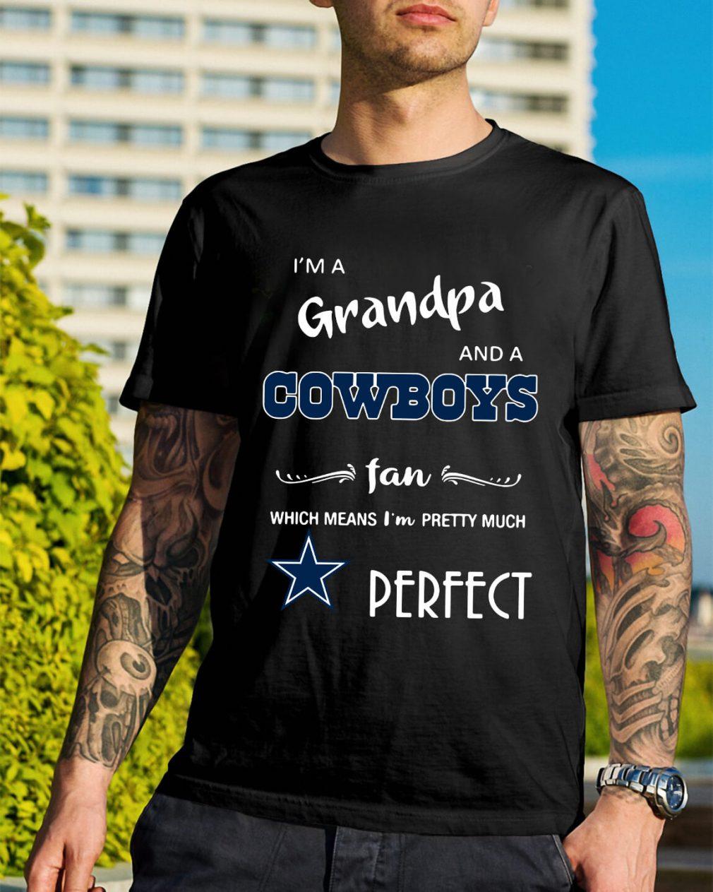 `I'm a grandpa and a Dallas Cowboys fan which means I'm pretty shirt