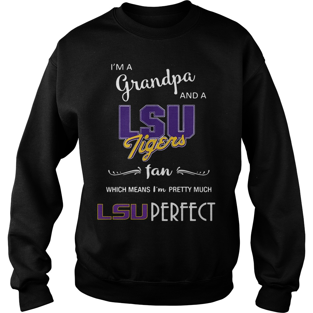 I'm a grandpa and a LSU Tigers fan which means I'm pretty Sweater