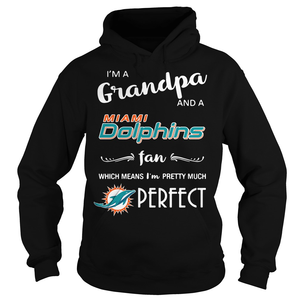 I'm a grandpa and a Miami Dolphins fan which means I'm pretty Hoodie