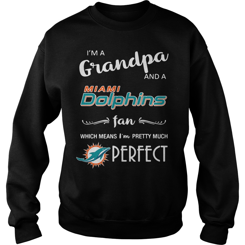 I'm a grandpa and a Miami Dolphins fan which means I'm pretty Sweater