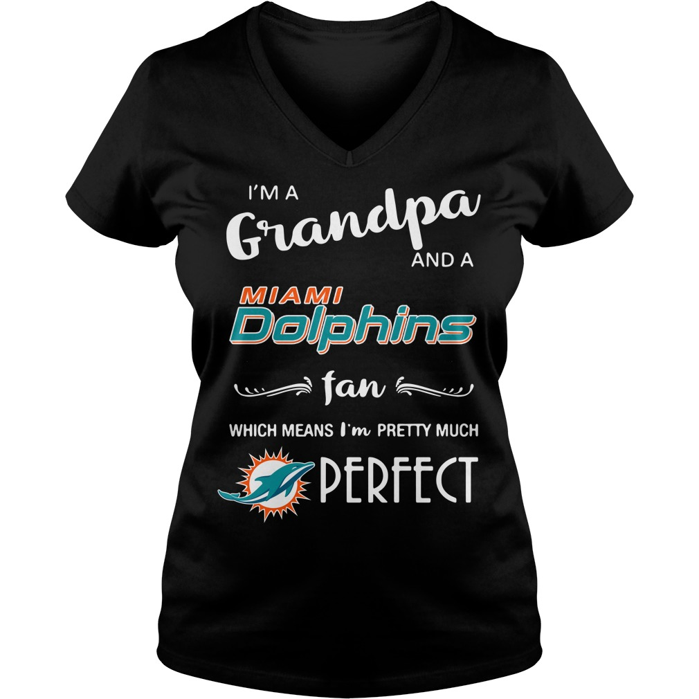 I'm a grandpa and a Miami Dolphins fan which means I'm pretty V-neck t-shirt