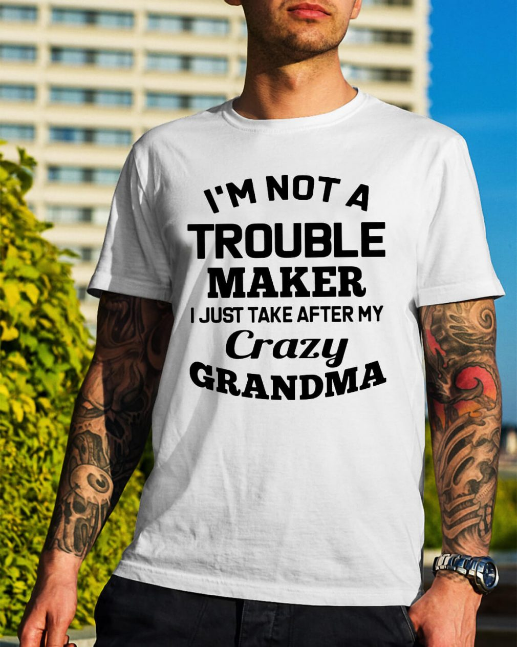 I'm not a troublemaker makers I just take after my grandma shirt