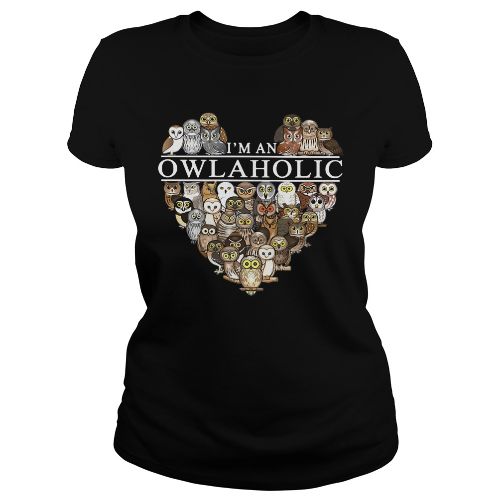 I'm an owl aholic Ladies Tee