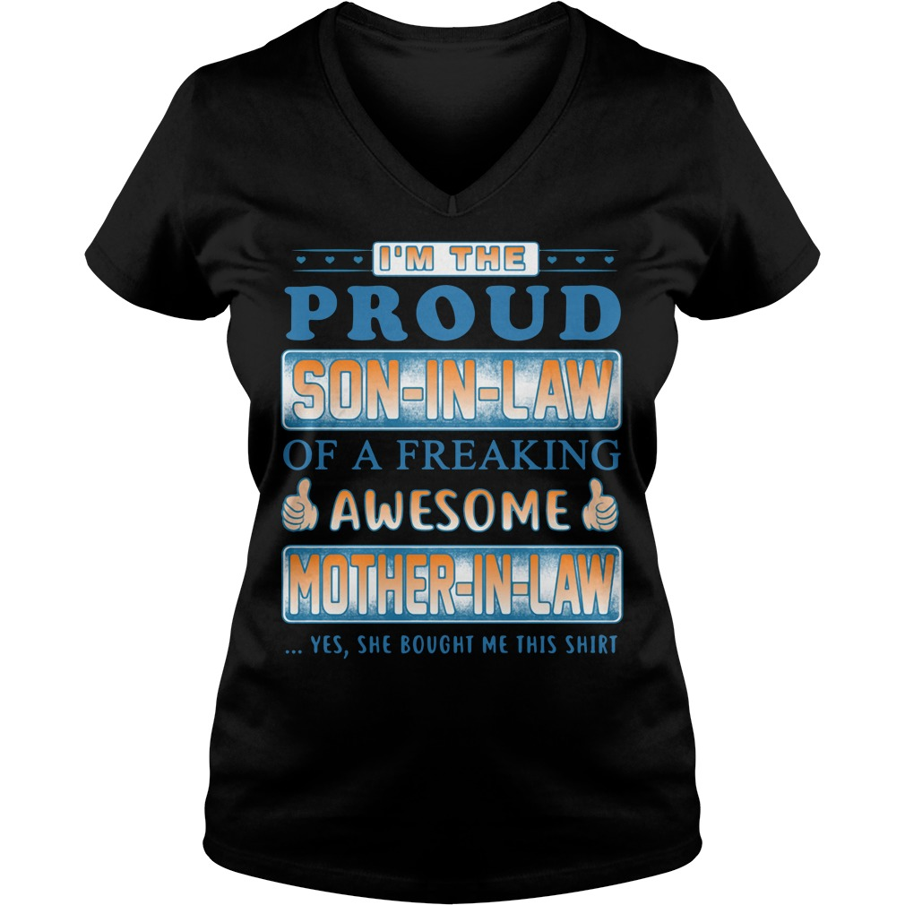 I'm the proud son-in-law of a freaking awesome mother-in-law V-neck T-shirt
