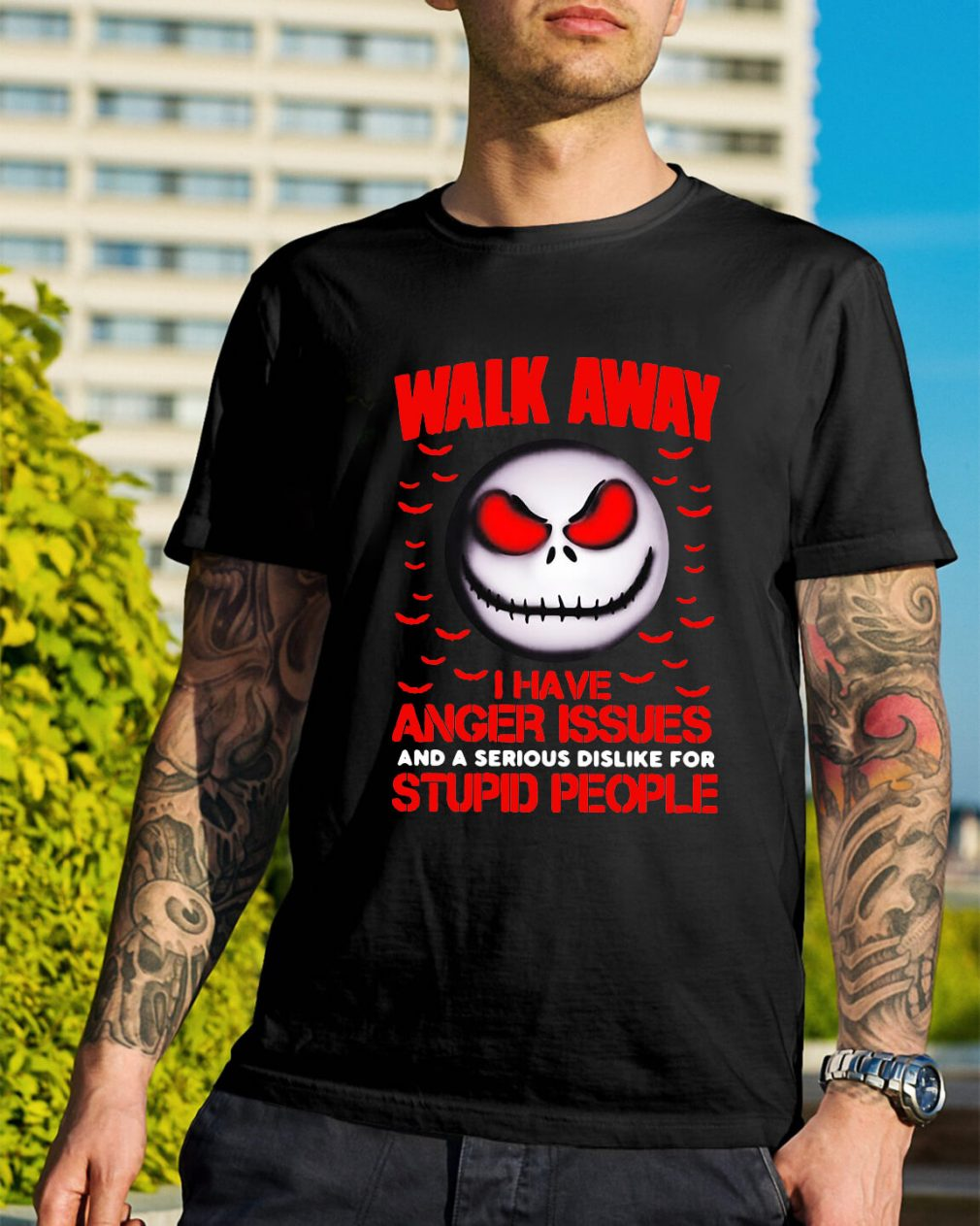 Jack Skellington walk away I have anger issues and a serious shirt