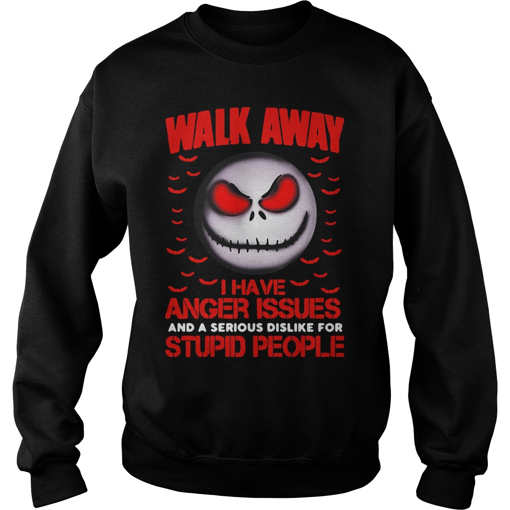 Jack Skellington walk away I have anger issues and a serious Sweater