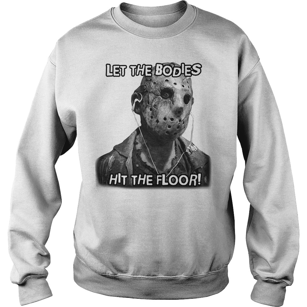 Jason Voorhees let the Bodies hit the floor Sweater