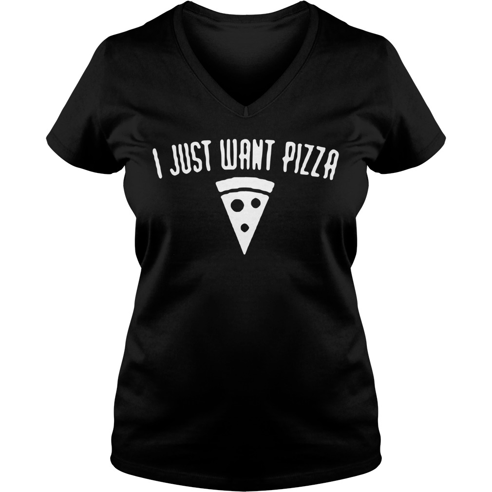 I just want pizza V-neck T-shirt