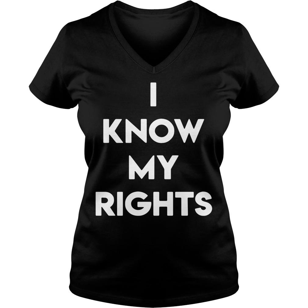 I know my rights V-neck T-shirt
