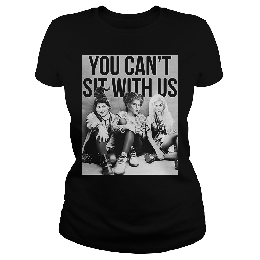 Lydia Deets Wednesday Adams and Nancy you can't sit with us Ladies Tee