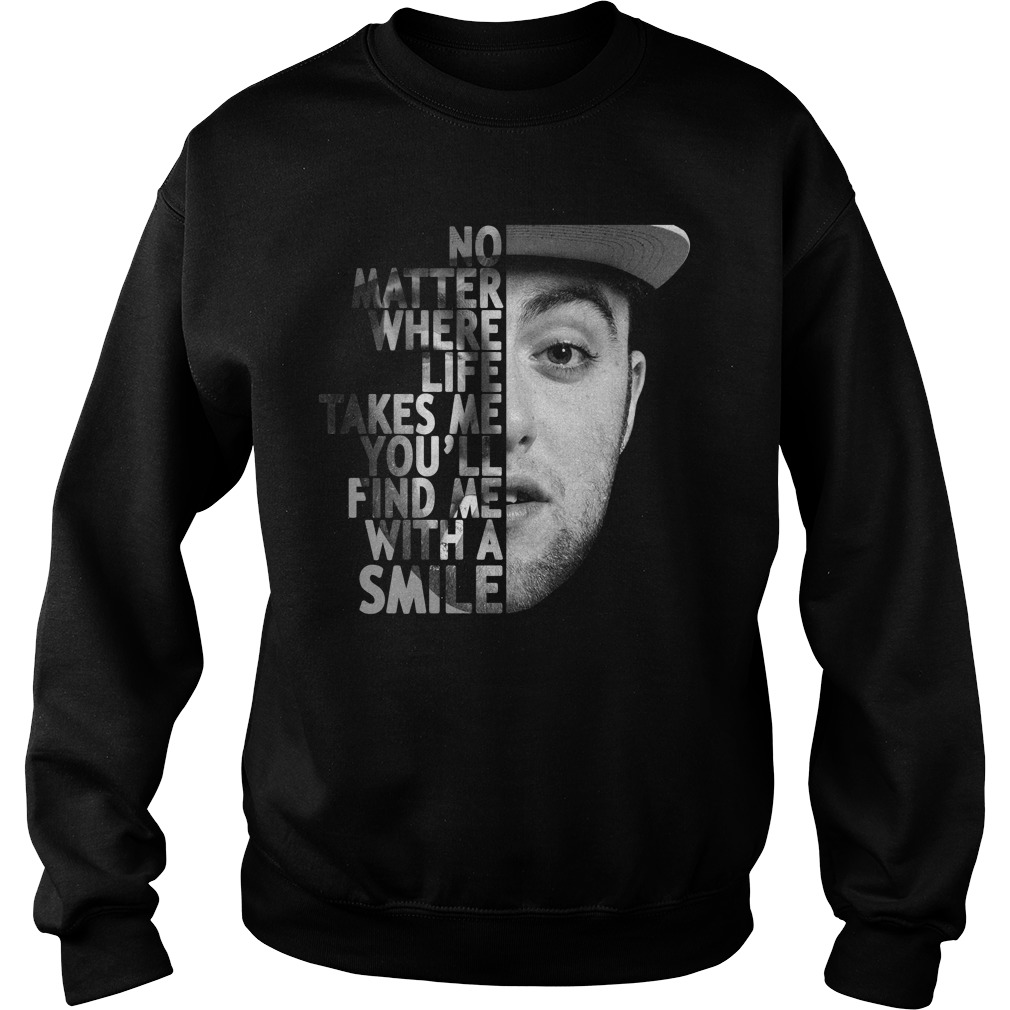 Mac Miller no matter where life takes me you'll find me with a smile Sweater
