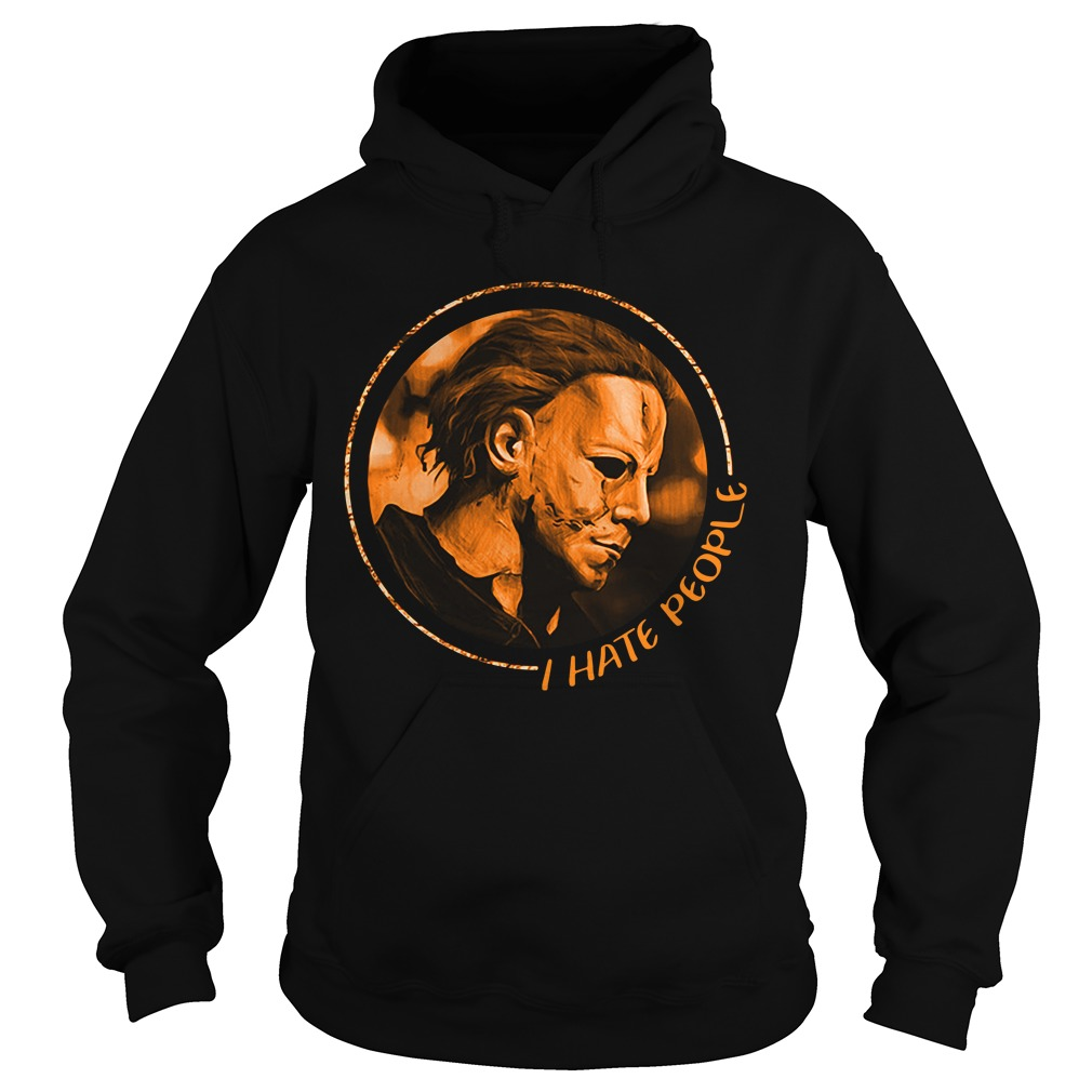 Michael Myers I hate people Hoodie