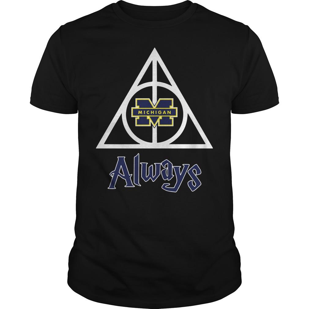 Michigan Wolverines Deathly Hallows always Harry Potter Guys Shirt