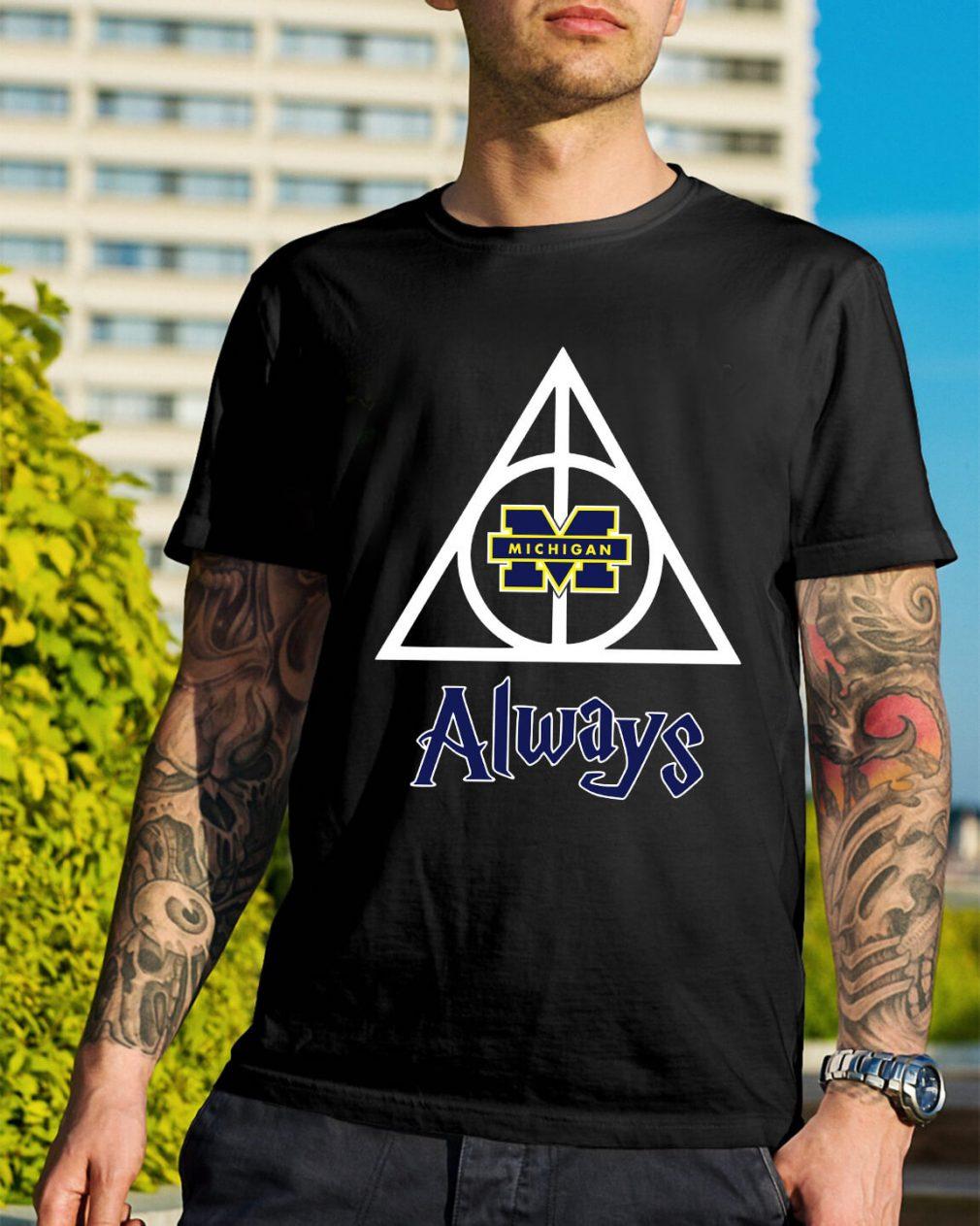 Michigan Wolverines Deathly Hallows always Harry Potter shirt