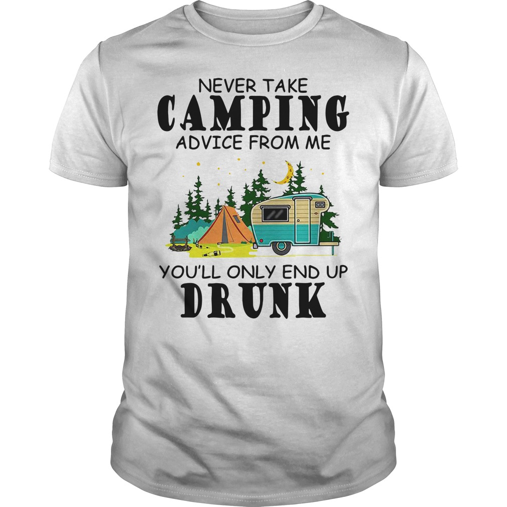 Never take camping advice from me you'll only end up drunk Guys Shirt