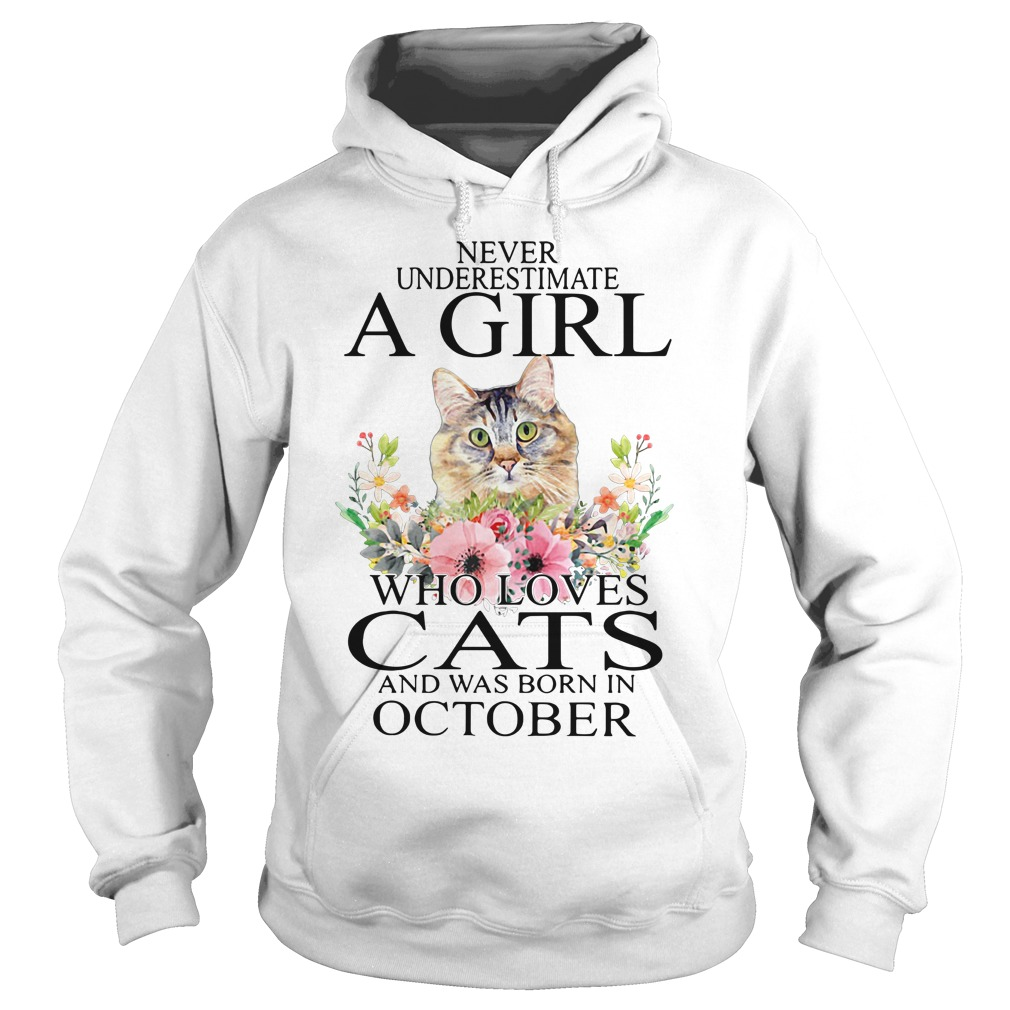 Never underestimate a girl who loves cats and was born in October Hoodie