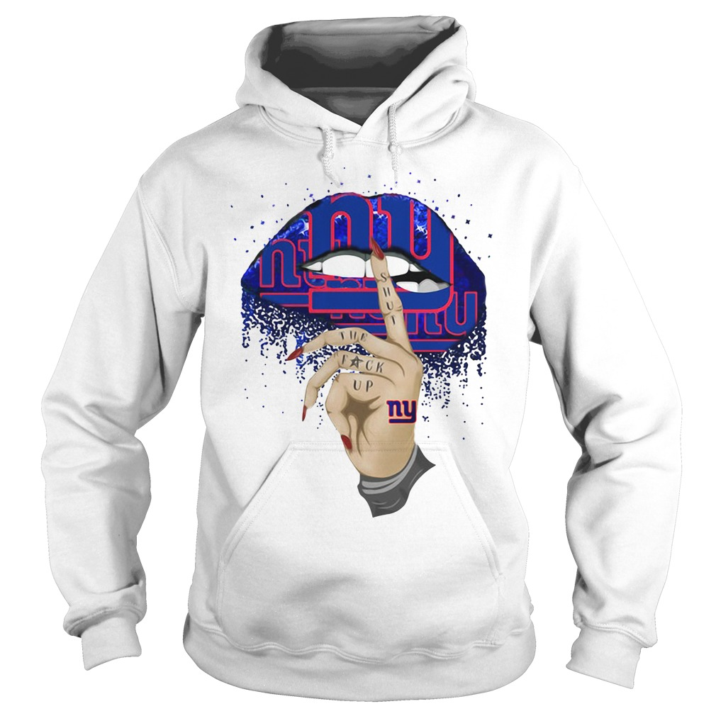 New York Giants lips shut the fuck up Hoodie