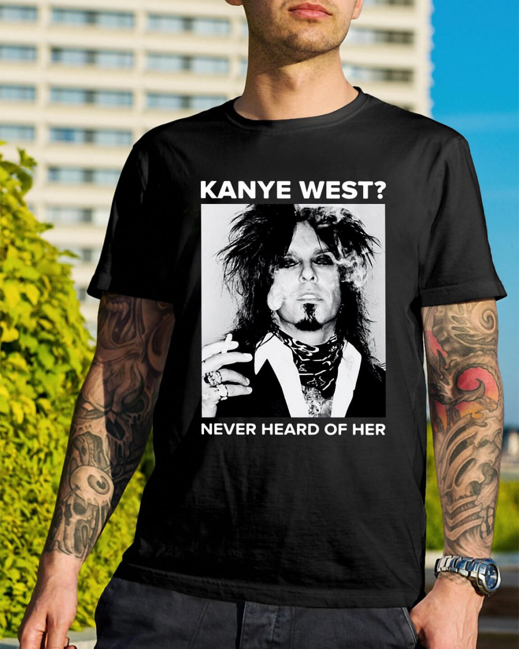 Nikki Sixx Kanye West never heard of her shirt