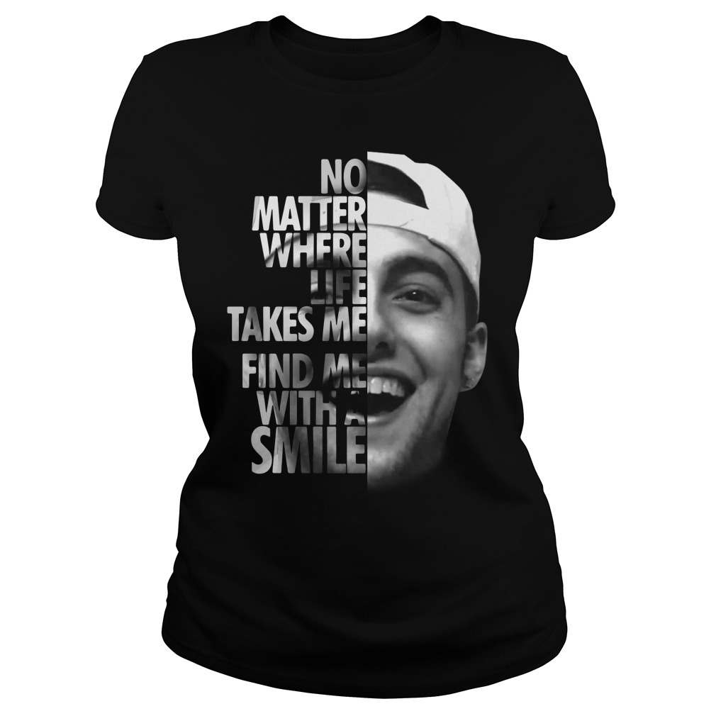 No matter where life takes me you'll find me with a smile Mac Miller Ladies Tee