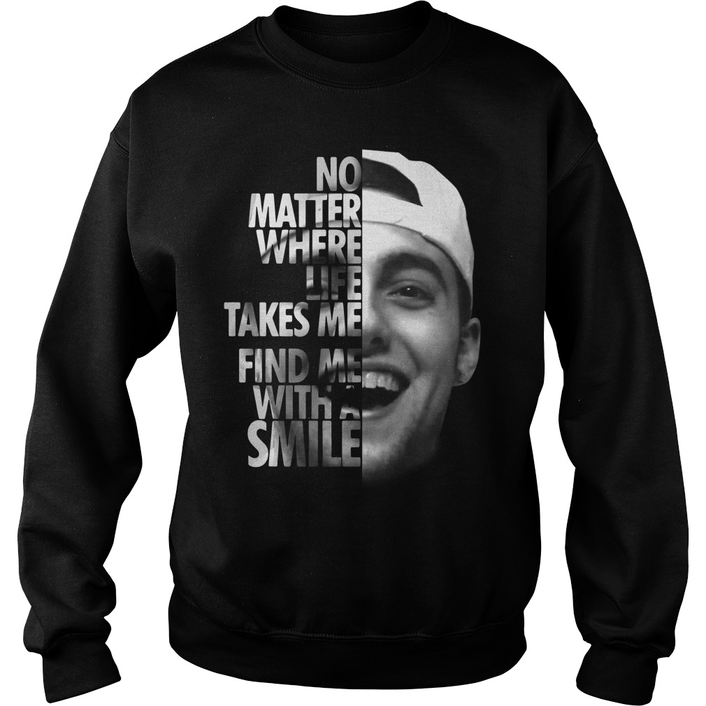 No matter where life takes me you'll find me with a smile Mac Miller Sweater