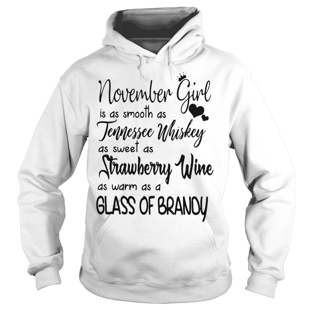 November girl is as smooth as Tennessee Whiskey Hoodie