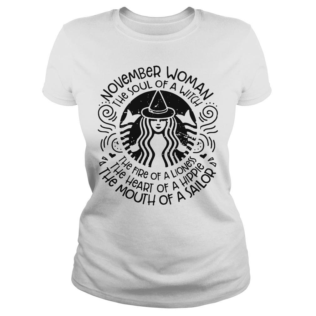 e8d6ee79 November woman the soul of a witch the fire of a lioness Ladies Tee