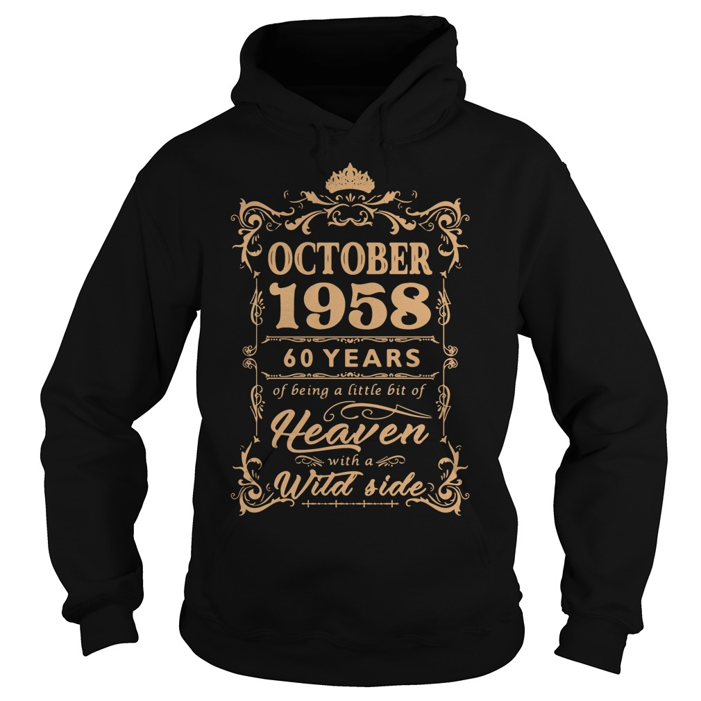 October 1958 60 years of being a little bit of heaven with a wild side Hoodie