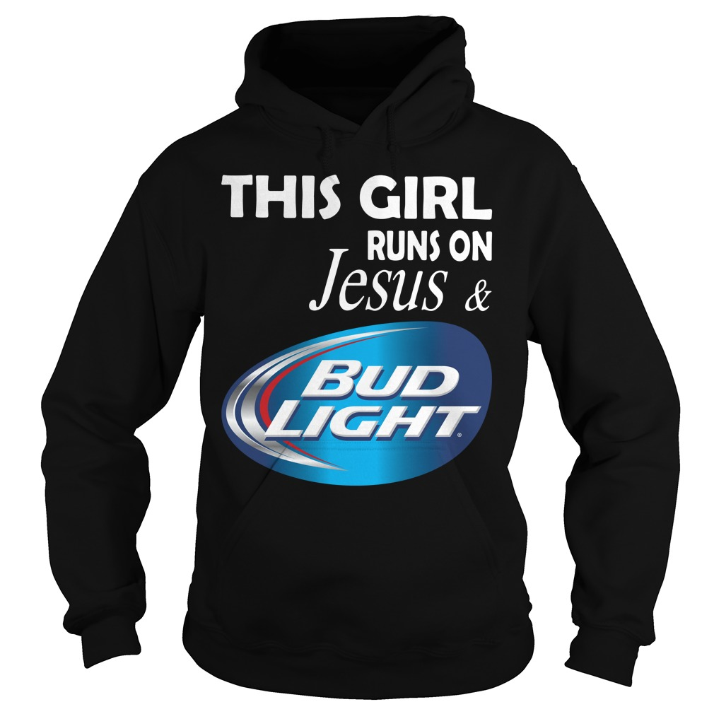 Official This girl runs on Jesus and Bud Light Hoodie
